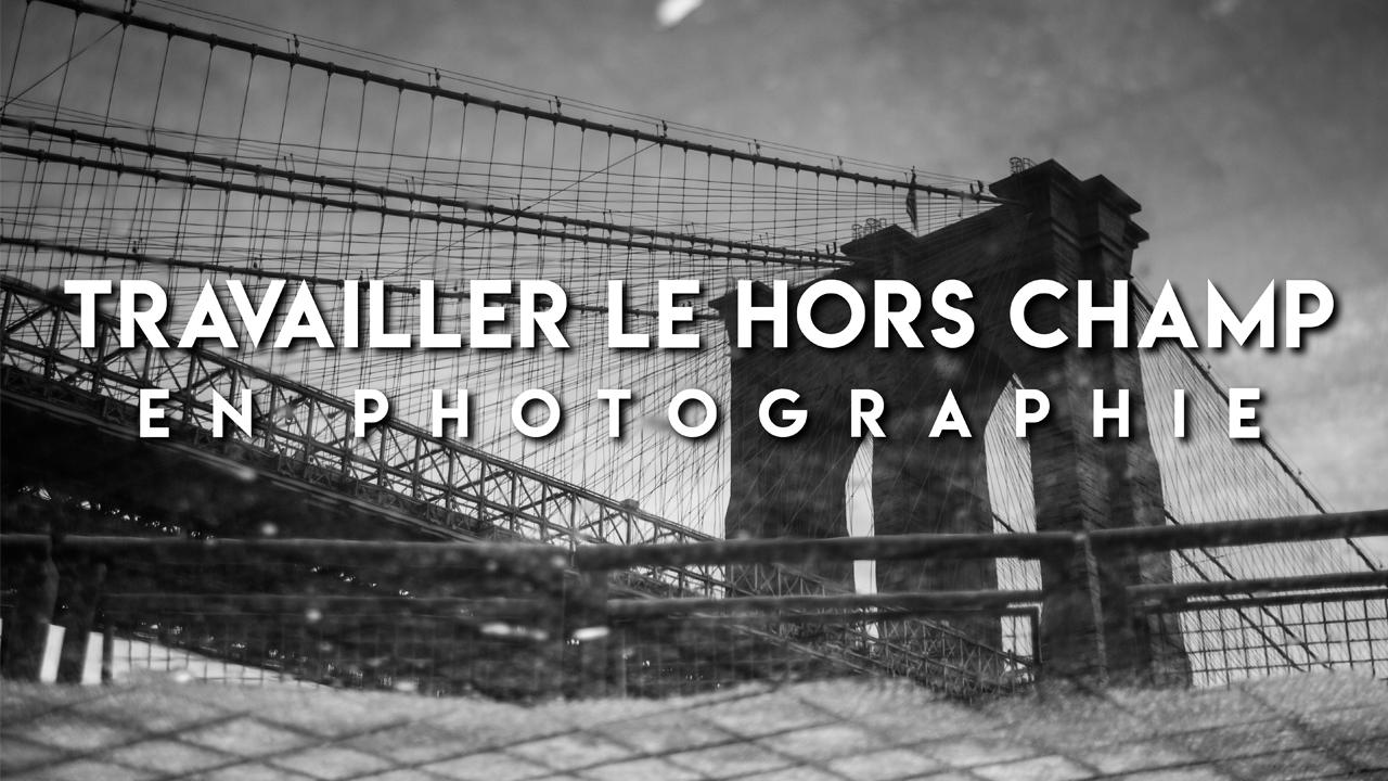 Le Hors Champ en Photographie